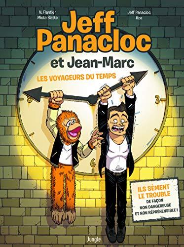 Jeff Panacloc et Jean-Marc - tome 1 Les voyageurs du temps