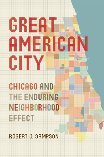 Image of Great American City: Chicago and the Enduring Neighborhood Effect