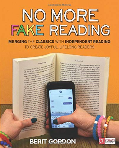 No More Fake Reading: Merging the Classics With Independent Reading to Create Joyful, Lifelong Readers (Corwin Literacy) (English Language Arts Literacy Unit 1 Answers)