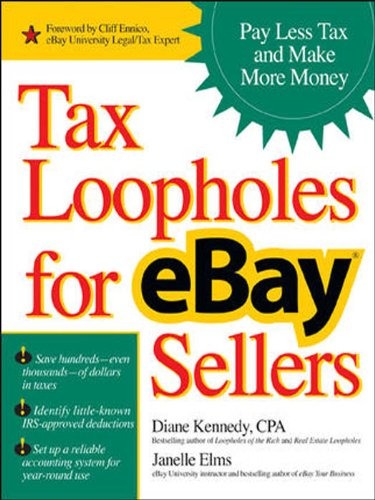 Tax Loopholes for eBay Sellers: Pay Less Tax and Make More Money ...
