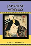 Handbook of Japanese Mythology (Handbooks of World Mythology)