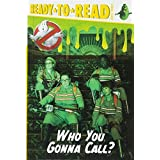 Who You Gonna Call? (Ready To-read Level 3: Ghostbusters)