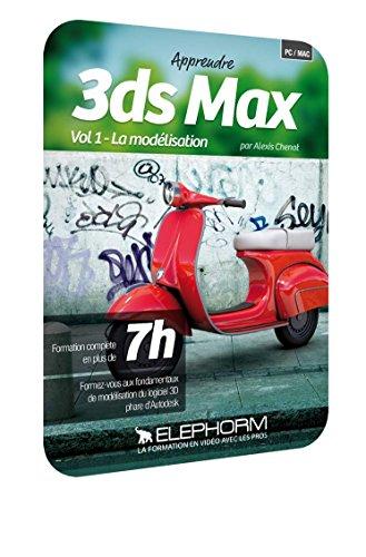 Apprendre 3ds Max 2015 - Vol1 : La modélisation 3D