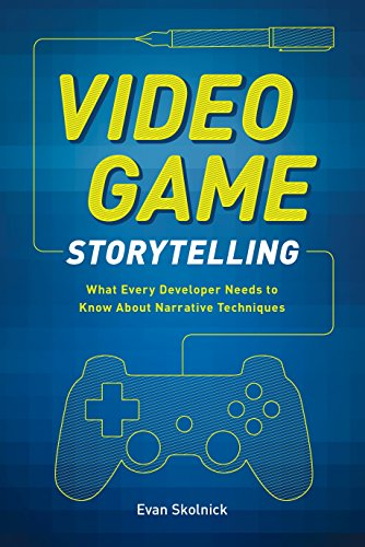 Compare Textbook Prices for Video Game Storytelling: What Every Developer Needs to Know about Narrative Techniques Illustrated Edition ISBN 2015385345828 by Skolnick, Evan