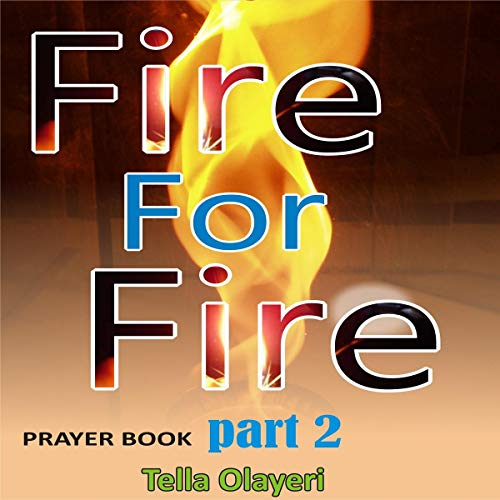 Fire for Fire Part Two Audiobook By Tella Olayeri cover art