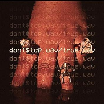 Don't $top.Wav/True.Wav