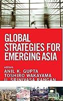 Global Strategies for Emerging Asia (Jossey-Bass Business & Management)