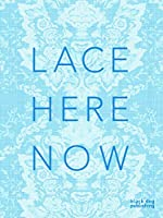 Lace Here Now