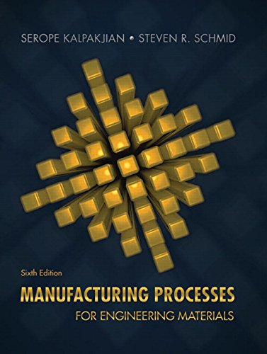 Manufacturing Processes for Engineering Materials (6th Edition)