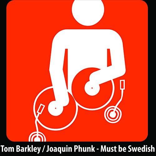 Tom Barkley & Joaquin Phunk