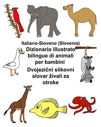 Italiano-Sloveno (Slovenia) Dizionario illustrato bilingue di animali per bambini