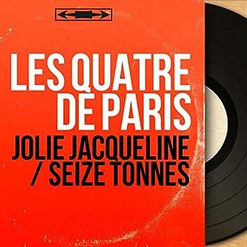 Jolie Jacqueline / Seize tonnes (Mono Version)
