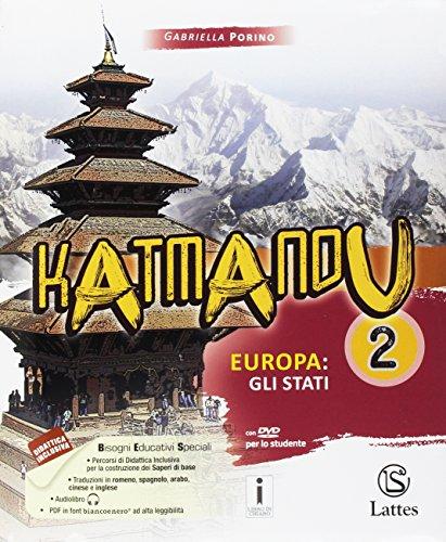 Katmandu. Per la Scuola media. Con e-book. Con espansione online. Con 4 libri: Atlante-Tavole-Mi preparo per l'interrogazione-Quaderno competenze. Europa: gli stati (Vol. 2)