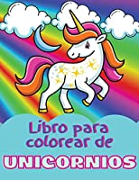 Libro para colorear de unicornios: Increíble libro de colorear y actividades para niños de 4 a 8 años; adorables diseños de unicornios para niños y niñas