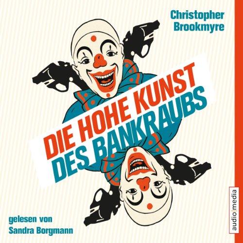 Die hohe Kunst des Bankraubs audiobook cover art
