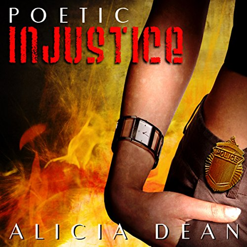 Poetic Injustice                   By:                                                                                                                                 Alicia Dean                               Narrated by:                                                                                                                                 Paige Holt                      Length: 3 hrs and 5 mins     21 ratings     Overall 3.1