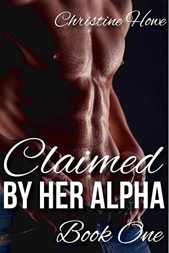 Claimed by Her Alpha: Part One (Scandalously Steamy Werewolf Romance) (English Edition)