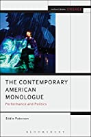 The Contemporary American Monologue: Performance and Politics (Methuen Drama Engage)