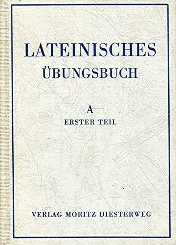 Lateinisches Übungsbuch. Ausgabe A. Zweite Fremdsprache. Erster Teil.