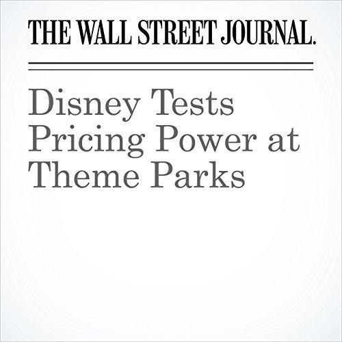 Disney Tests Pricing Power at Theme Parks copertina