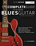 The Complete Guide to Playing Blues Guitar Book Three - Beyond Pentatonics: Go beyond pentatonic scales for blues guitar