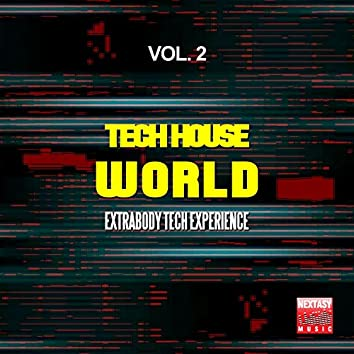 Tech House World, Vol. 2 (Extrabody Tech Experience)