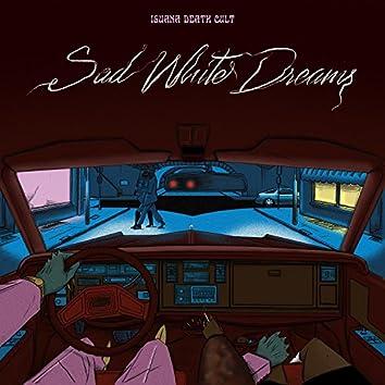 Sad White Dreams