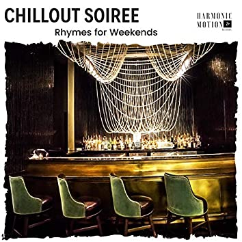 Chillout Soiree - Rhymes For Weekends