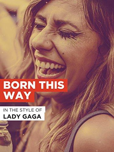 """Born This Way im Stil von """"Lady Gaga"""""""