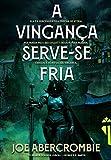A Vingança Serve-se Fria (Portuguese Edition)