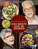 Kochen mit Martina und Moritz - Das Beste aus 30 Jahren: Unsere persönlichen Lieblingsrezepte - Köstliche Rezepte mit Fleisch, Fisch und Gemüse