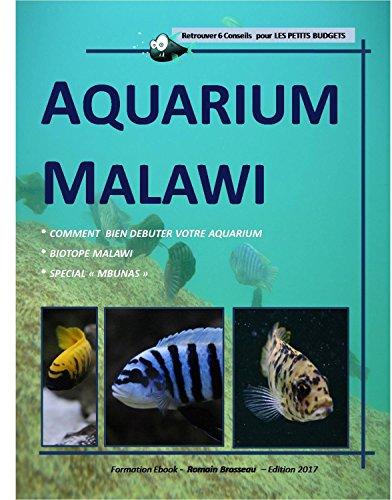 Aquarium Malawi - Comment facilement débuter un biotope Malawi - Mbunas (French Edition)