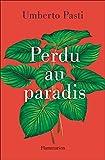 Perdu au paradis (Littérature étrangère) - Format Kindle - 9782081490369 - 13,99 €