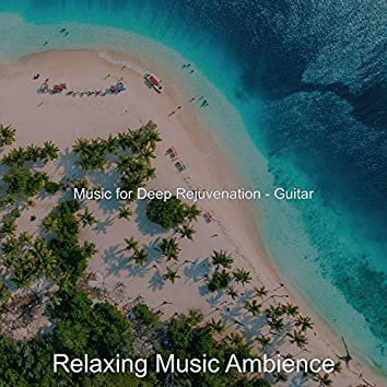 Music for Deep Rejuvenation - Guitar