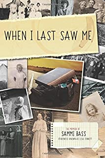When I Last Saw Me: The Memoir of Sammi Bass (Otherwise Known as Lisa Jennett)