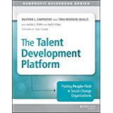 The Talent Development Platform: Putting People First in Social Change Organizations (The Jossey-Bass Nonprofit Guidebook Series) (English Edition)