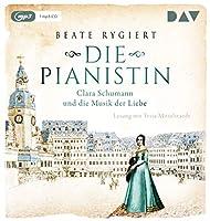 Die Pianistin. Clara Schumann und die Musik der Liebe: Lesung mit Tessa Mittelstaedt (1 mp3-CD)