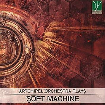 Artchipel Orchestra Plays Soft Machine
