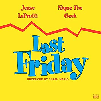 Last Friday (feat. Nique the Geek)