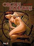 Orgies barbares volume 1