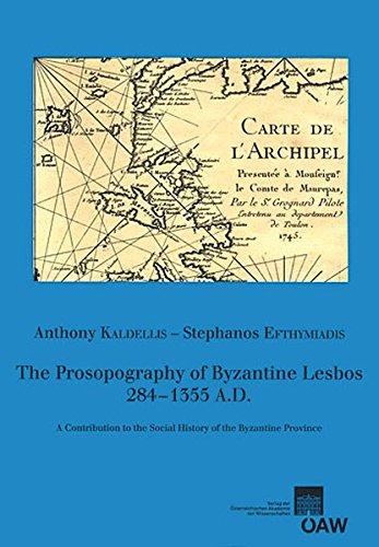 The Prosopography of Byzantine Lesbos, 284-1355 A.D. (Veroffentlichungen Zur Byzanzforschung)