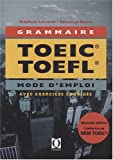 GRAMMAIRE TOEIC TOEFL - Mode d'Emploi - avec exercices corrigés