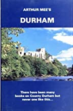 Durham: Twixt Tyne and Tees (The King's England) by Arthur Mee (1990-12-07)