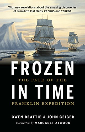 Compare Textbook Prices for Frozen in Time: The Fate of the Franklin Expedition Fourth Edition ISBN 9781771641739 by Beattie, Owen,Geiger, John,Davis, Wade