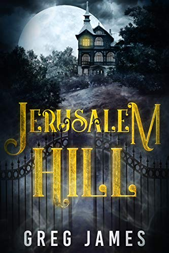 Jerusalem Hill: A British Haunted House Ghost Story