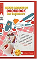 Mixer dessert cookbook for beginners V2: Here we go with the second book of a best-seller meal prep collection, with a variety of simple recipes to make quick and easy. Prepare delicious desserts with ice cream and many more ingredients to amaze your frie