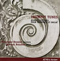Trumpet Tunes for trumpet and organ by Staphane/Boucher, Vi Beaulac
