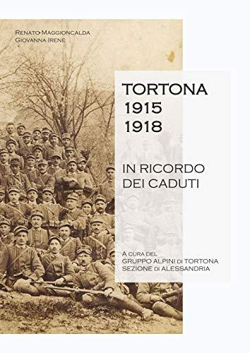 Tortona 1915-1918. In ricordo dei caduti