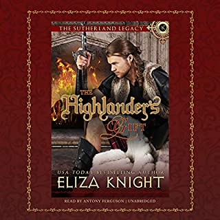 The Highlander's Gift     The Sutherland Legacy Series, Book 1              By:                                                                                                                                 Eliza Knight                               Narrated by:                                                                                                                                 Antony Ferguson                      Length: 8 hrs and 12 mins     12 ratings     Overall 4.8