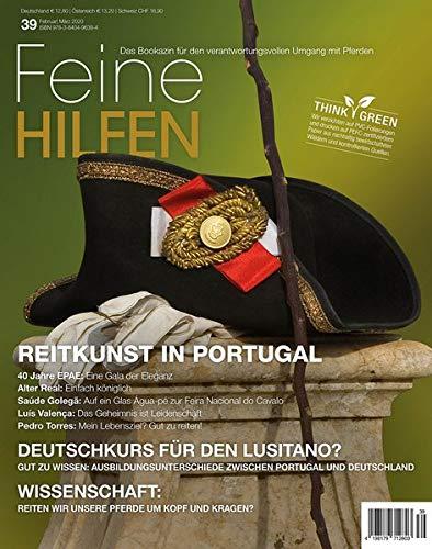 Feine Hilfen, Ausgabe 39: Reitkunst in Portugal (Feine Hilfen / Das Bookazin für den verantwortungsvollen Umgang mit Pferden)